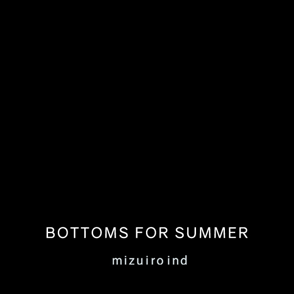 BOTTOMS FOR SUMMER