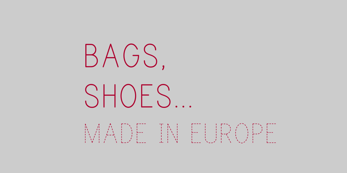 「BAGS, SHOES… MADE IN EUROPE」の写真
