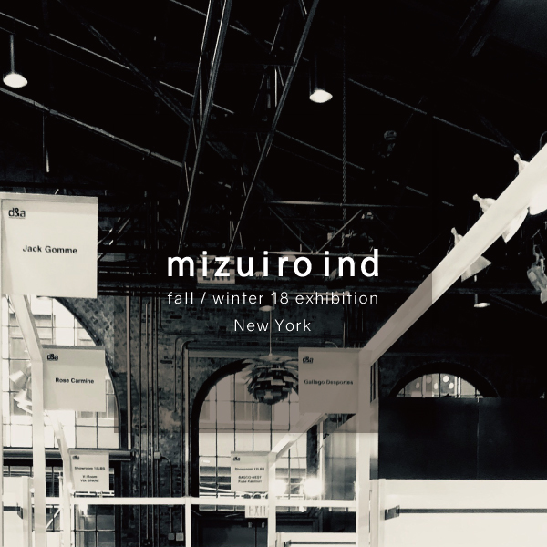 「ATMOSPHERE of mizuiro ind fall / winter 18 exhibition in New York」の写真