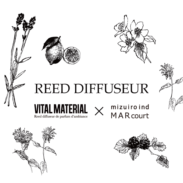 「VITAL MATERIAL × MARcourt REED DIFFUSEUR」の写真